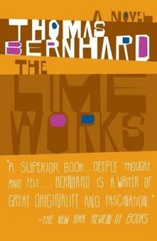 The Lime Works, Thomas Bernhard