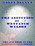 Tooty Nolan's The Abduction of Wetpatch Wilson, Tooty Nolan