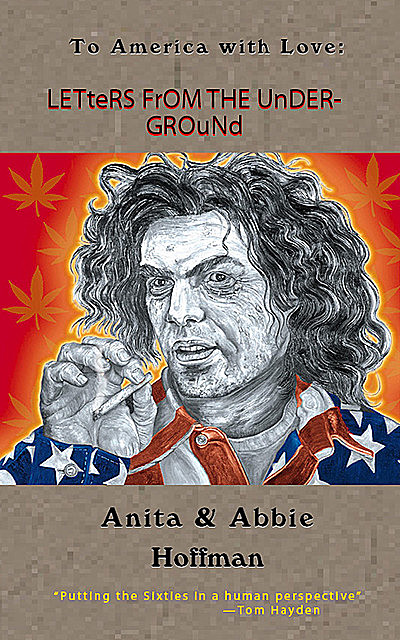 LETTERS FROM THE UNDERGROUND, Abbie Hoffman, Anita Hoffman
