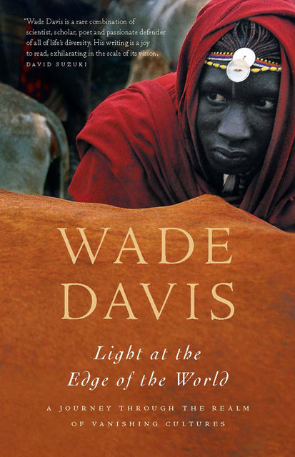 Light at the Edge of the World, Wade Davis