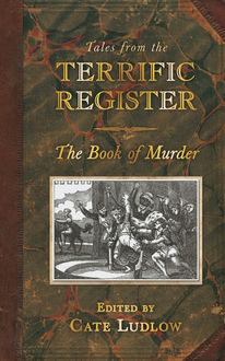 Tales from the Terrific Register: The Book of Murder, Cate Ludlow