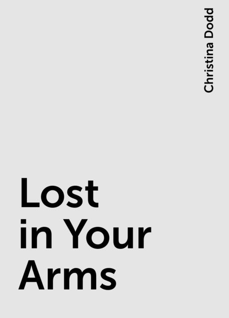 Lost in Your Arms, Christina Dodd