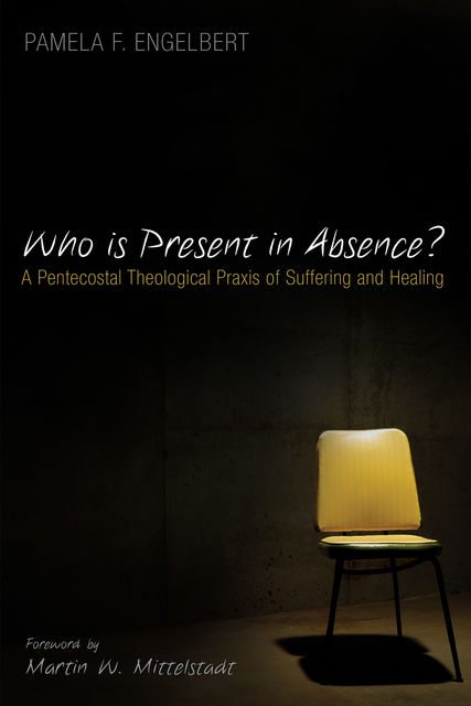 Who is Present in Absence, Pamela F. Engelbert