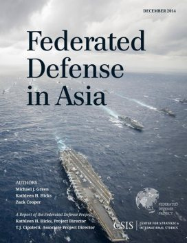 Federated Defense in Asia, Michael Green, Kathleen H. Hicks, Zack Cooper