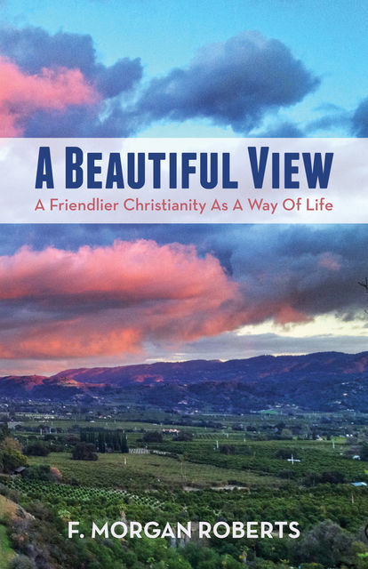 A Beautiful View, F. Morgan Roberts