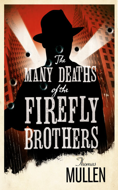 The Many Deaths of the Firefly Brothers, Thomas Mullen