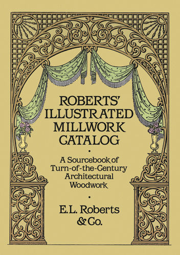 Roberts' Illustrated Millwork Catalog, Co., Roberts