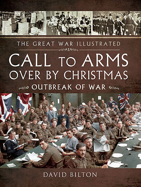 Call to Arms: Over By Christmas, David Bilton