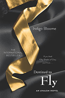Destined to Fly: An Avalon Novel, Indigo Bloome