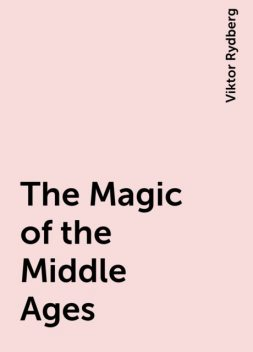 The Magic of the Middle Ages, Viktor Rydberg