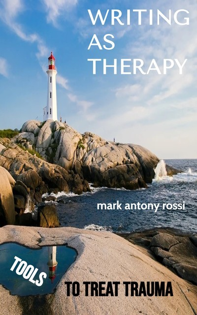 Writing As Therapy, Mark Antony Rossi