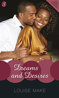 Dreams and Desires, Louise Make