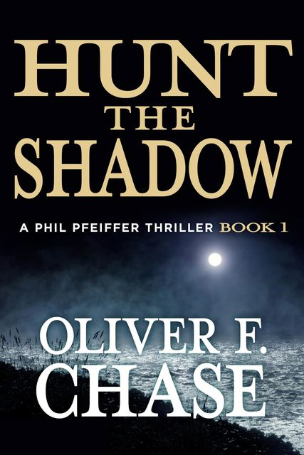 Hunt the Shadow, Oliver F Chase