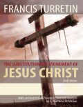 The Substitutionary Atonement of Jesus Christ, C.Matthew McMahon, Francis Turretin