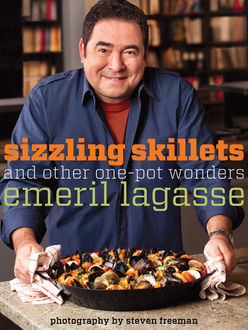 Sizzling Skillets and Other One-Pot Wonders, Emeril Lagasse