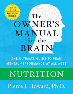 Nutrition: The Owner's Manual, Pierce Howard