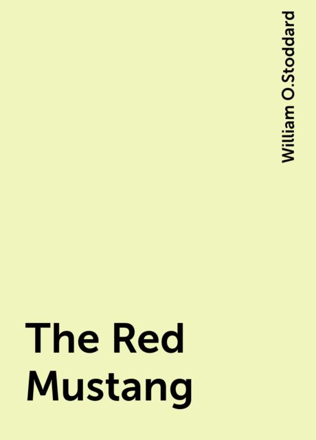 The Red Mustang, William O.Stoddard