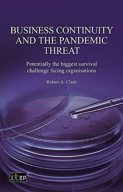 Business Continuity and the Pandemic Threat, Robert Clark