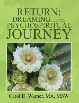 Return: Dreaming and the Psychospiritual Journey, M.A., MSW, Carol D. Warner
