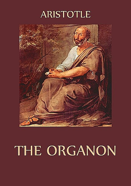 The Organon, Aristotle