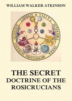 The Secret Doctrine of the Rosicrucians, William Walker Atkinson, Magus Incognito
