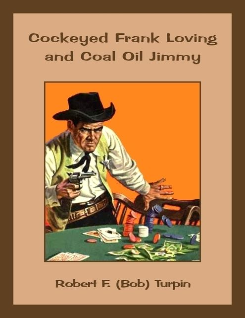 Cockeyed Frank Loving and Coal Oil Jimmy, Robert F.Turpin