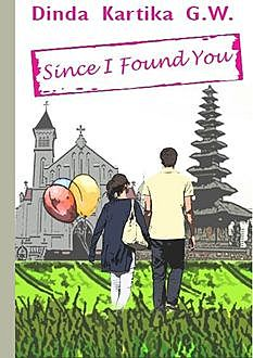 Since I Found You, Dinda Kartika G.W.