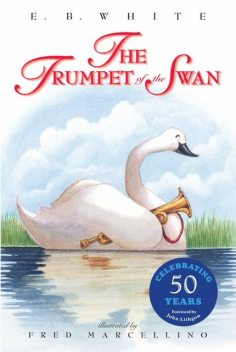 The Trumpet of the Swan, E.B.White