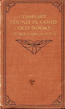 Comfort Found in Good Old Books, George Fitch