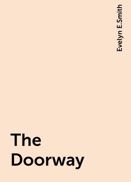 The Doorway, Evelyn E.Smith
