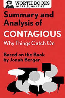 Summary and Analysis of Contagious: Why Things Catch On, Worth Books