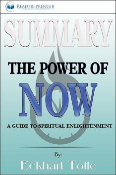 Summary of The Power of Now, Readtrepreneur Publishing