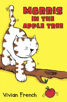 Morris in the Apple Tree, Vivian French