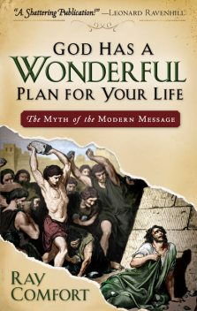 God Has a Wonderful Plan for Your Life, Ray Comfort