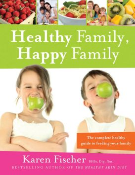 Healthy Family, Happy Family, Karen Fischer