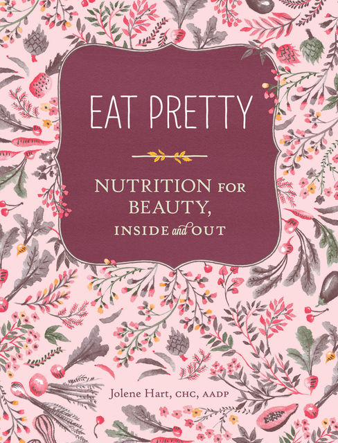 Eat Pretty, Jolene Hart