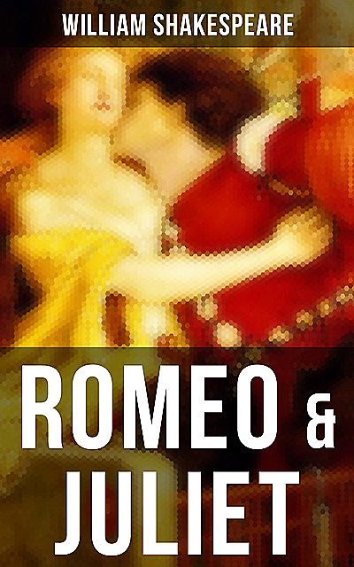 ROMEO & JULIET, William Shakespeare