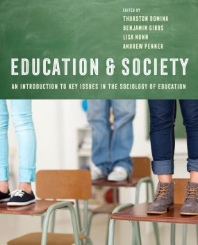 Education and Society, Andrew Penner, Benjamin G. Gibbs, Lisa Nunn, Thurston Domina
