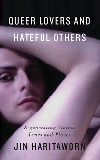 Queer Lovers and Hateful Others, Jin Haritaworn