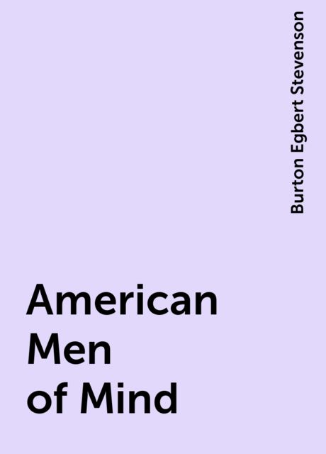 American Men of Mind, Burton Egbert Stevenson