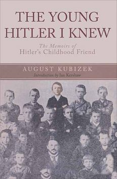 The Young Hitler I Knew, August Kubizek