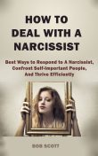 How to Deal with A Narcissist, Bob Scott