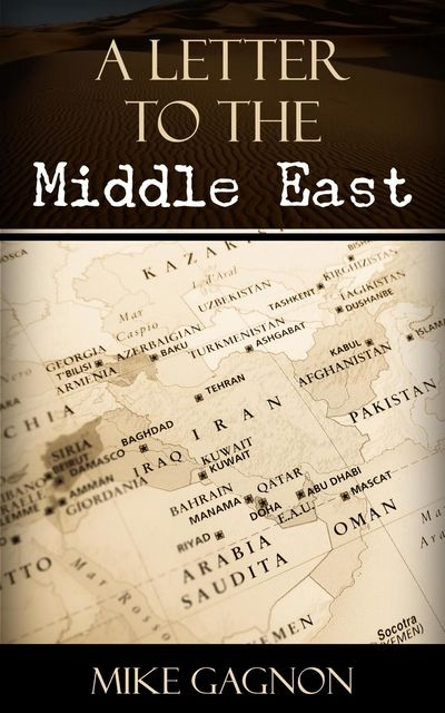 A Letter to the Middle East, Mike Gagnon