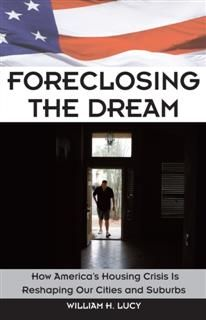 Foreclosing the Dream, William H. Lucy