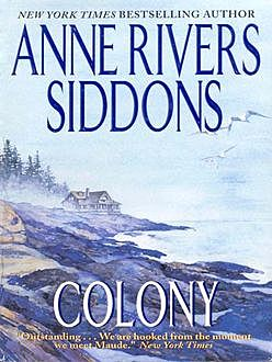 Colony, Anne Rivers Siddons