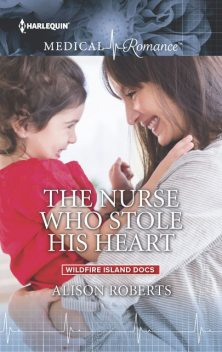 The Nurse Who Stole His Heart, Alison Roberts