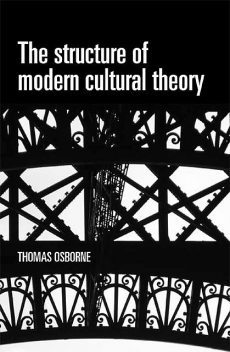 The structure of modern cultural theory, Thomas Osborne