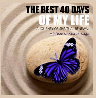 The Best 40 Days of Your Life, ONEDIA NICOLE GAGE
