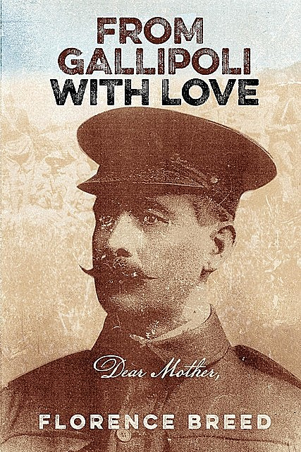 From Gallipoli with Love, Florence Breed