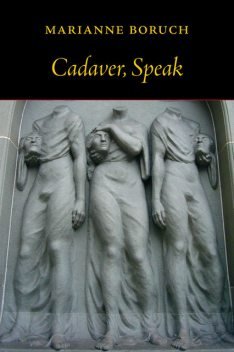 Cadaver, Speak, Marianne Boruch